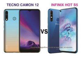 Tecno Camon 12 vs Infinix Hot S5: see the similarities and difference in price and specs