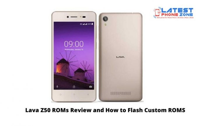 Lava Z50 ROMs Review and How to Flash Custom ROMS