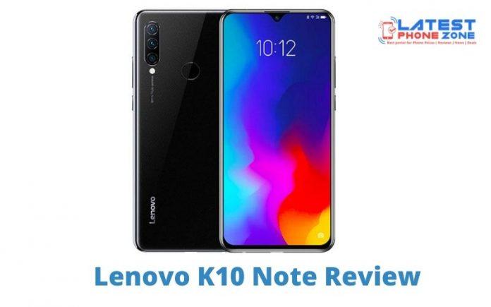 Lenovo K10 Note Review