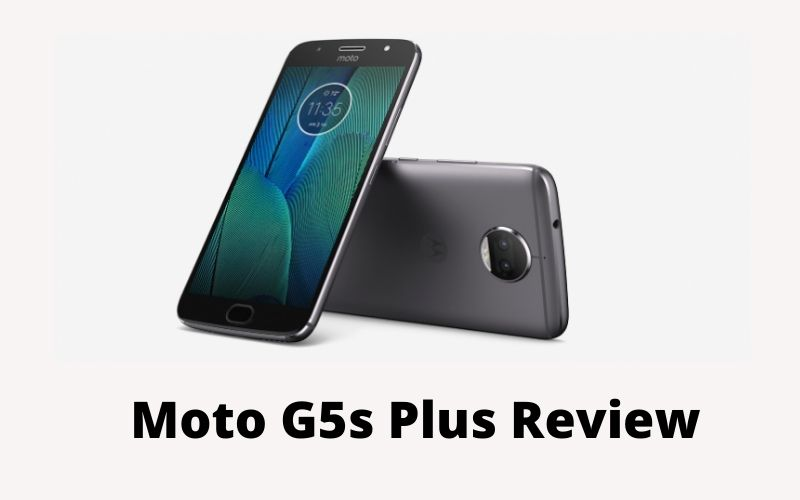 Moto G5s Plus Review