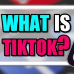 What Is TikTok App